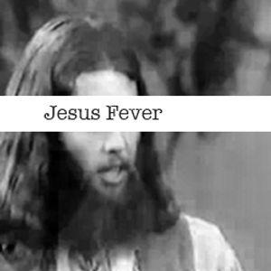 Jesus Fever