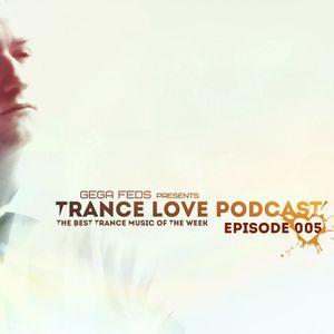 GEGA FEDS - Trance Love Podcast 005 (27.03.2016)