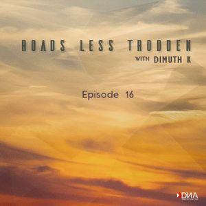 Dimuth K - Roads Less Trodden Episode 16 (July 28th, 2018)