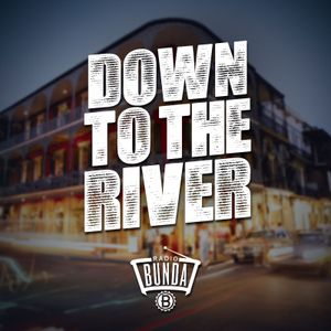 Radio Bunda - DOWN TO THE RIVER - Puntata 029