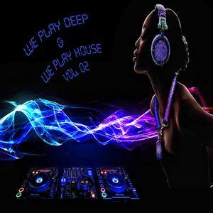 We Play Deep & We Play House Vol. 02