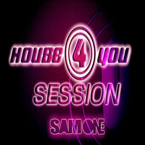 HOUSE 4 YOU SESSION EP 30 BY SAM ONE