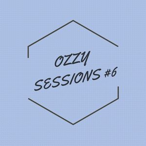 OzZY SESSIONS #6