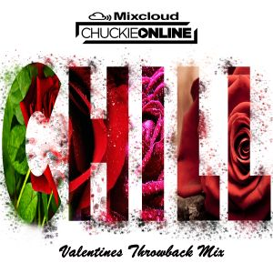 CHILL - VALENTINES THROWBACK MIX