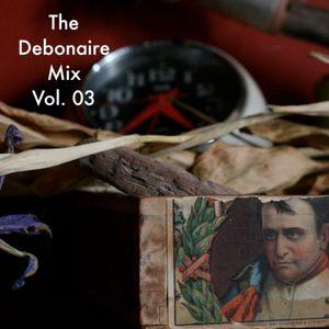 The Debonaire Mix | Vol. 03