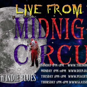 "LIVE from the Midnight Circus ""The Best in INDIE BLUES"" 3/22/2016"