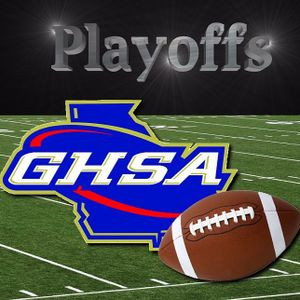 Weekly Georgia High School Football Report: Playoffs - The Quarterfinals