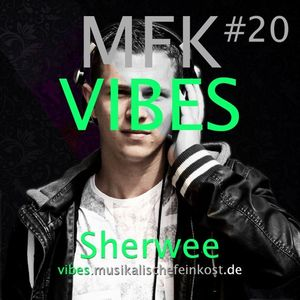 MFK VIBES #20 Sherwee // 08.01.2016