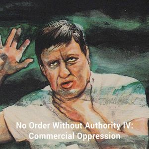 INTERRFERENCE - No Order Without Authority IV-Commercial Oppression
