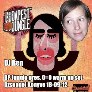 DJ Ren - Budapest Jungle pres 0=0 warm up @ Dzsungel Konyve 18-09-12