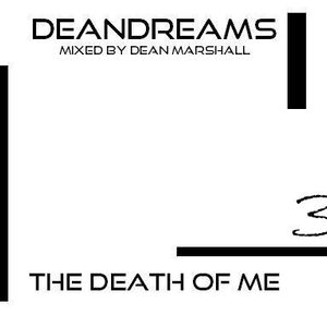 DEANDREAMS - THE DEATH OF ME 3