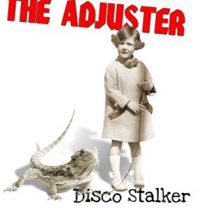 The Adjuster - Disco Stalker