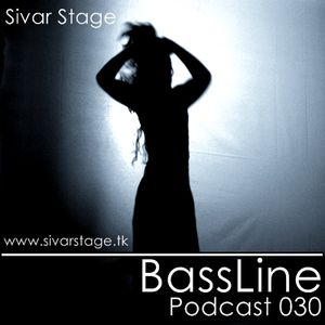 Sivar  Stage Podcast 030 BassLine 10/03/11