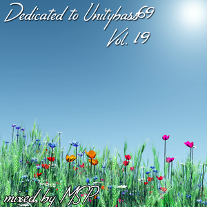 Dedicated to Unitybass69 Vol. 19 - mixed by MSP