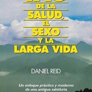 """Libro Leído Para Vos: """"El Tao de La Salud, El Sexo y La Larga Vida"""" Daniel Reid 26-06-17"""