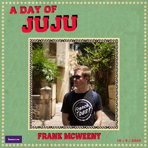 The House Of Juju (Anniversary Special) - Frank McWeeny [14-03-2020]