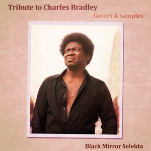 Black Mir Selekta : Tribute To Charles Bradley