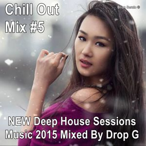 New deep house sessions music 2015 chill out mix 5 for New deep house music 2015