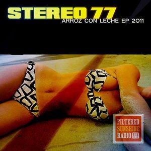 Stereo 77 -  Arroz Con Leche Promo Mix - 2011 Winter Music Conference Editon