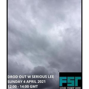 Drod Out with Serious Lee - 4 April 2021