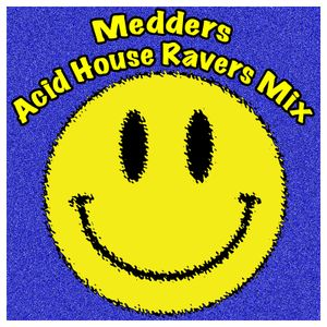 Acid house ravers mix by medders mixcloud for Acid house mix