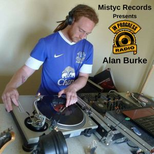 Mistyc Records Presents ** Alan Burke AKA Buddha ** on IN PROGRESS RADIO