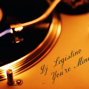 Dj Legistino - You're Mine