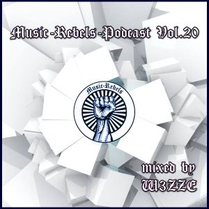 Music Rebels Podcast Vol 20 [Techhouse/Tech] Mixed By W3ZZE