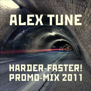 ALEX TUNE - HARDER-FASTER! PROMO MIX 2011