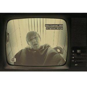 SHV/Channel 003: Original Ninja