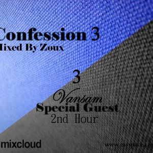 Confession 3 First Hour Mixed By Zoux