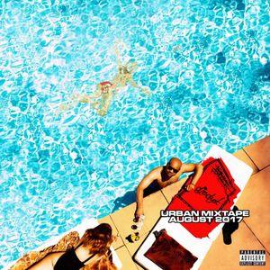 DJ EDY K - Urban Mixtape August 2017 (Current R&B, Hip Hop) Ft Tyga,French Montana,Future,The Weeknd