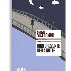 Ogni orizzonte della notte - Maurizio Vicedomini