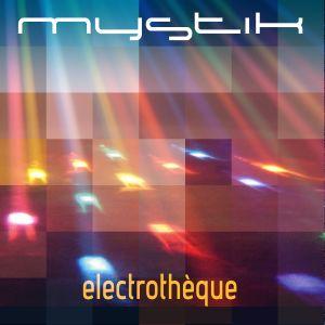 Mystik DJ Mix - Electrothèque