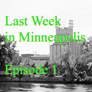 LastWeekinMpls - Jan20 - Episode 1