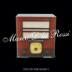 Marco Dla Rossi Not On The Radio 03 (2007)
