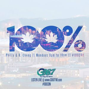 100% Canadian with Philly & R. Chung - Monday July 11 2016