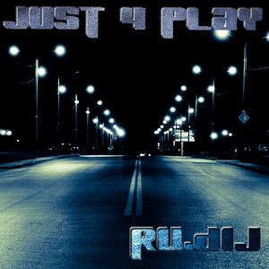Ru.DiJ - Just 4 Play