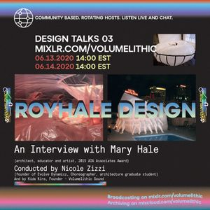 Design Talk 03: An Interview with Mary Hale with Nicole Zizzi and Timothee wu
