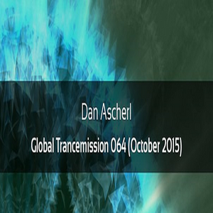 Dan Ascherl – Global Trancemission 064 (October 2015)