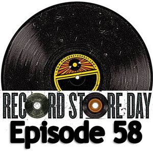 Episode 58 - Record Store Day
