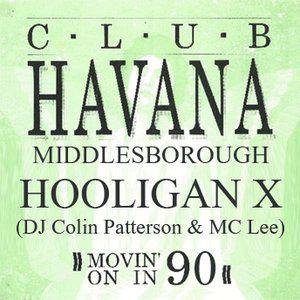 Hooligan X  @ Club Havana - M'Boro - 1990