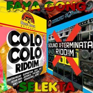 Selekta Faya Gong - Colo Colo Vs Sound Exterminata Riddim