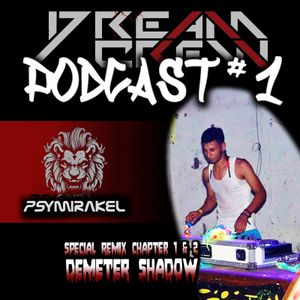 Podcast #1 [DJ Psymirakel] / Special Remix Of VA - Demeter Shadow [Chapter 1 & 2] By DCR