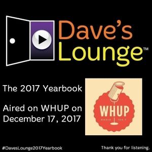Dave's Lounge On The Radio #63: The 2017 Yearbook