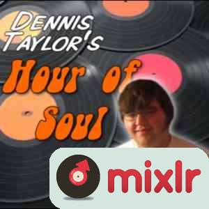 Dennis Taylor's Hour of Soul - 10/12/11