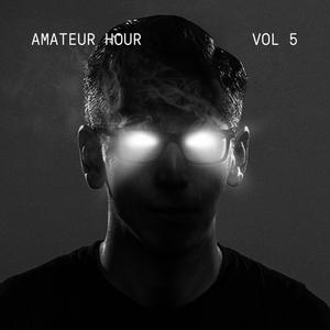Amateur Hour Vol 5