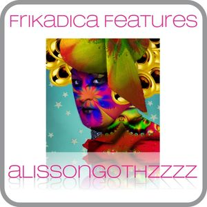 Frikadica Features @alissongothzzzz