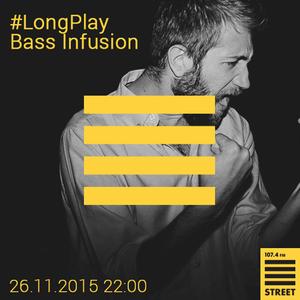 Long Play со Bass Infusion #45 (2015.11.26)