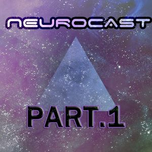 Neurocast part 1 mixed by loudnoise